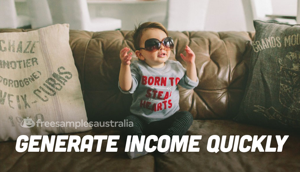 Generate income quickly